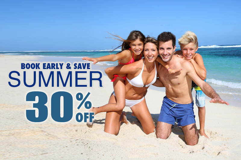 Book Early - 30% OFF Summer