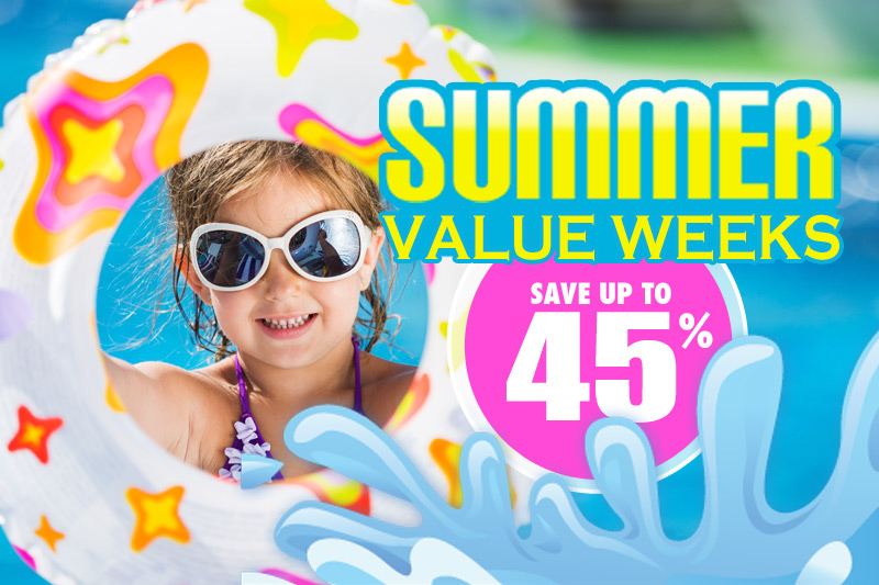 Book Early - 45% OFF Summer Value Weeks