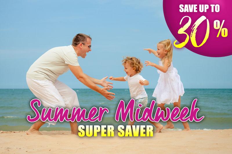 Summer Midweek Supersaver Save 30%!