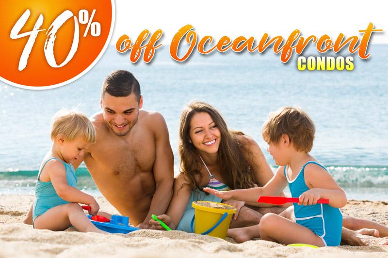 40% OFF Oceanfront Condos!