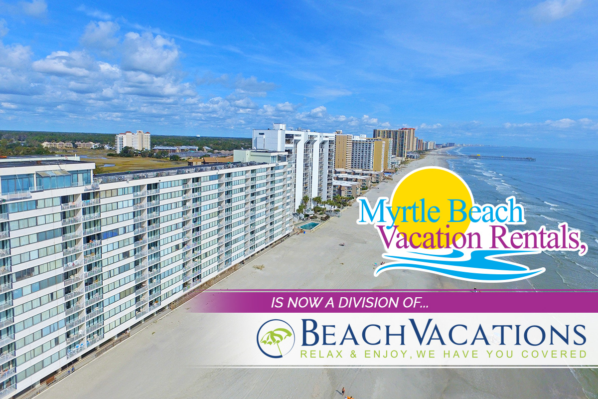 Beach Vacations Announces Merger with Myrtle Beach Vacation Rentals